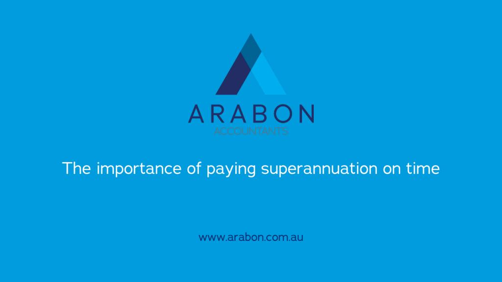 Arabon Accountants pay superannuation on time